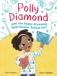 Cover Polly Diamond and the Super Stunning Spectacular School Fair