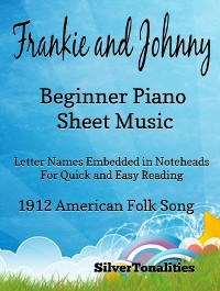 Cover Frankie and johnny Frankie and Johnny Beginner Piano Sheet Musicbeginner piano