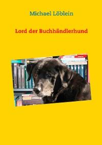 Cover Lord der Buchhändlerhund