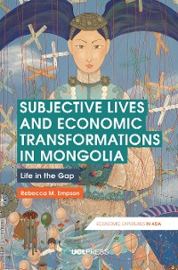 Cover Subjective Lives and Economic Transformations in Mongolia