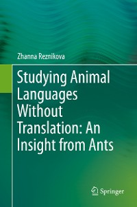 Cover Studying Animal Languages Without Translation: An Insight from Ants