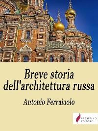 Cover Breve storia dell'architettura russa