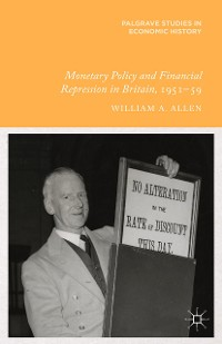 Cover Monetary Policy and Financial Repression in Britain, 1951 - 59