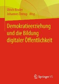 Cover Demokratieerziehung und die Bildung digitaler Öffentlichkeit