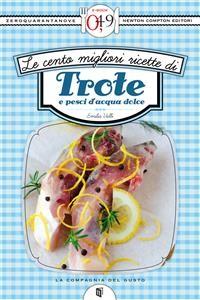 Cover Le cento migliori ricette di trote e pesci d'acqua dolce
