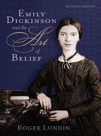 Cover Emily Dickinson and the Art of Belief