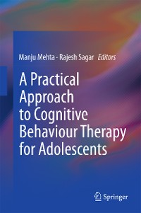 Cover A Practical Approach to Cognitive Behaviour Therapy for Adolescents