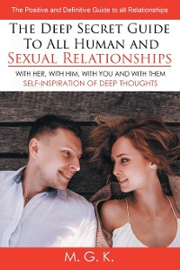 Cover THE DEEP SECRET GUIDE TO ALL HUMAN AND SEXUAL RELATIONSHIPS