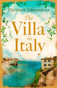 Cover Villa in Italy: Escape to the Italian sun with this captivating, page-turning mystery