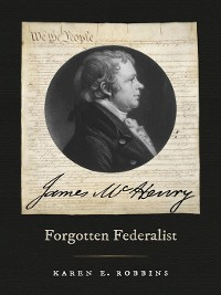 Cover James McHenry, Forgotten Federalist