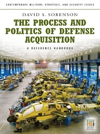 Cover The Process and Politics of Defense Acquisition