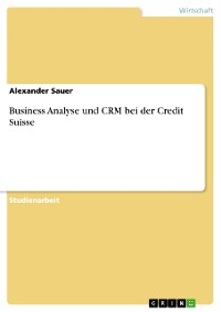 Cover Business Analyse und CRM bei der Credit Suisse