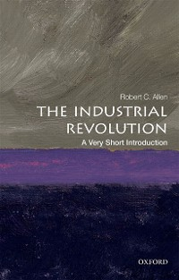 Cover Industrial Revolution: A Very Short Introduction