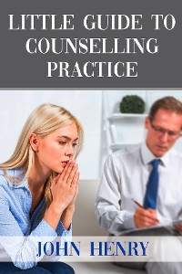 Cover LITTLE GUIDE TO  COUNSELLING PRACTICE