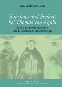 Cover Substanz und Freiheit bei Thomas von Aquin