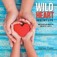 Cover Wild Heart: Healthy Life