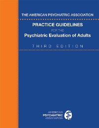 Cover The American Psychiatric Association Practice Guidelines for the Psychiatric Evaluation of Adults