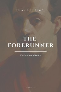 Cover The Forerunner: His Parables and Poems
