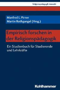 Cover Empirisch forschen in der Religionspädagogik