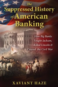 Cover Suppressed History of American Banking