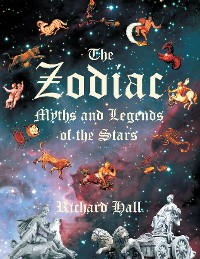 Cover The Zodiac: Myths and Legends of the Stars