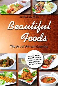 Cover Beautiful Foods The Art of African Catering