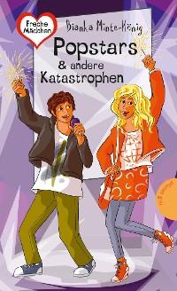 Cover Freche Mädchen – freche Bücher!: Popstars & andere Katastrophen