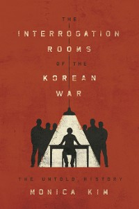 Cover The Interrogation Rooms of the Korean War