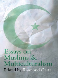 Cover Essays on Muslims & Multiculturalism