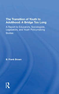 Cover Transition Of Youth To Adulthood: A Bridge Too Long