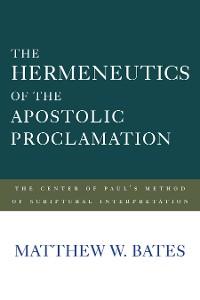Cover The Hermeneutics of the Apostolic Proclamation