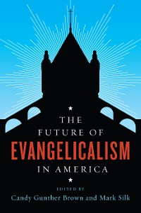 Cover The Future of Evangelicalism in America