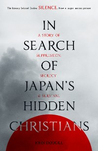 Cover In Search of Japan's Hidden Christians
