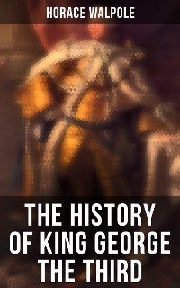 Cover The History of King George the Third
