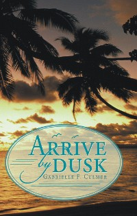 Cover Arrive by Dusk