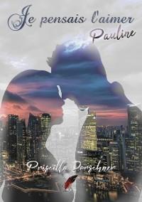 Cover Je pensais l'aimer - Pauline