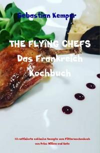 Cover THE FLYING CHEFS Das Frankreich Kochbuch