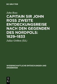 Cover Capitain Sir John Ross zweite Entdeckungsreise nach den Gegenden des Nordpols 1829–1833