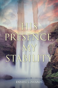 Cover His Presence, My Stability
