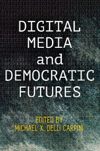 Cover Digital Media and Democratic Futures