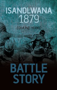 Cover Battle Story: Isandlwana 1879