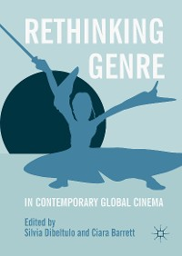 Cover Rethinking Genre in Contemporary Global Cinema