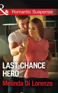 Cover Last Chance Hero (Mills & Boon Romantic Suspense)