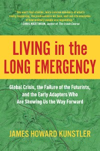 Cover Living in the Long Emergency