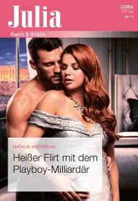 Cover Heißer Flirt mit dem Playboy-Milliardär