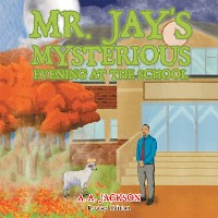 Cover Mr. Jay's Mysterious Evening at the School