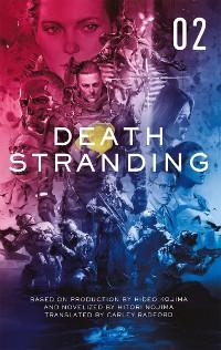 Cover Death Stranding - Death Stranding: The Official Novelization – Volume 2