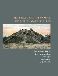 Cover The Cultural Dynamics of Shell-Matrix Sites