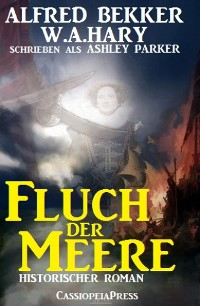 Cover Ashley Parker - Fluch der Meere (Historischer Roman)