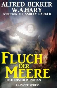 Cover Ashley Parker - Fluch der Meere (Historischer Roman)